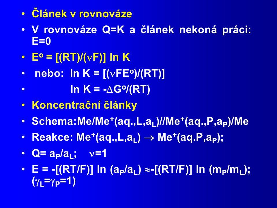 Článek v rovnováze V rovnováze Q=K a článek nekoná práci: E=0. Eo = [(RT)/(F)] ln K. nebo: ln K = [(FEo)/(RT)]